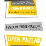 """Domani 25 Maggio la festa di presentazione di""""PazLab – due laboratori per una bottega"""""""