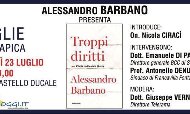 """Lunedì 23 Luglio Alessandro Barbano presenta a Ceglie """"Troppi diritti. L'Italia tradita dalla libertà"""""""